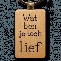 houten-sleutelhanger-lokwinske-nl-20-wat-ben-je-toch-lief